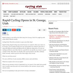 Rapid Cycling Opens in St. George, Utah - Cycling Utah