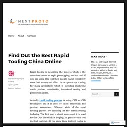 Find Out the Best Rapid Tooling China Online