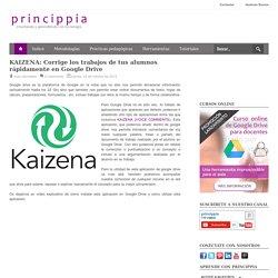 KAIZENA: Corrige los trabajos de tus alumnos rápidamente en Google Drive