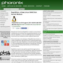 RapidDisk, A New Linux RAM Disk Kernel Module