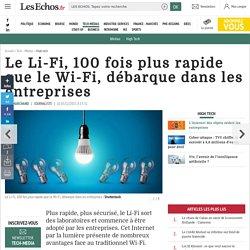 Le Li-Fi, 100 fois plus rapide que le Wi-Fi, débarque dans les entreprises