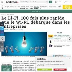 Le Li-Fi, 100 fois plus rapide que le Wi-Fi, débarque dans les entreprises, High tech