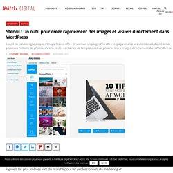 Stencil : Un outil pour créer rapidement des images et visuels directement dans Wordpress