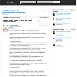 Réseaux sociaux Viadéo : 10 règles pour trouver rapidement un emploi - Accéder au Réseau des Professionnels de la Formation Continue sur Viadeo.com
