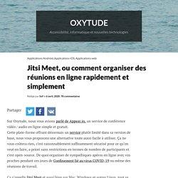 Jitsi Meet, ou comment organiser des réunions en ligne rapidement et simplement – Oxytude