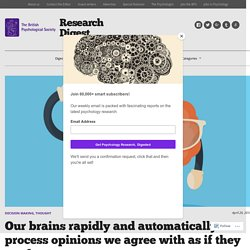 Our brains rapidly and automatically process opinions we agree with as if they are facts