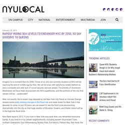 Rapidly Rising Sea Levels To Endanger NYC By 2050, So Say Goodbye To Queens - NYU Local