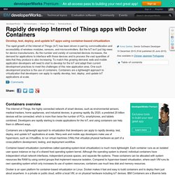 Rapidly develop Internet of Things apps with Docker Containers
