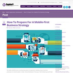 How To Prepare For A Mobile-First Business Strategy