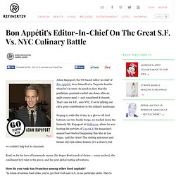 Adam Rapoport Interview - Bon Appetit Editor In Chief