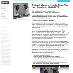 » Richard Marks – Love Is Gone: The Lost Sessions: 1969-1977