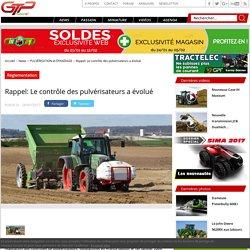 GTP NEWS 26/01/17 Rappel: Le contrôle des pulvérisateurs a évolué