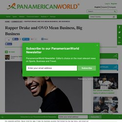 Rapper Drake and OVO Mean Business, Big Business