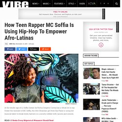 How Teen Rapper MC Soffia Is Using Hip-Hop To Empower Afro-Latinas