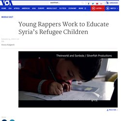Young Rappers Work to Educate Syria's Refugee Children