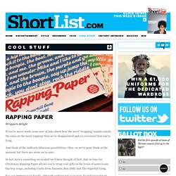 Rapping Paper - Cool Stuff - ShortList Magazine