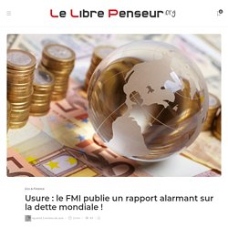 Usure : le FMI publie un rapport alarmant sur la dette mondiale