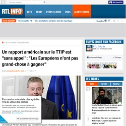 """Un rapport américain sur le TTIP est """"sans appel"""": """"Les Européens n'ont pas grand-chose à gagner"""""""