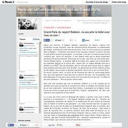 Grand-Paris du rapport Balladur, ne pas jeter le bébé avec l'eau