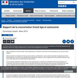 Rapport de la concertation Grand âge et autonomie / Ministère des solidarités et de la santé, mars 2019