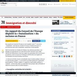 Un rapport du Conseil de l'Europe déplore la «banalisation» du racisme en France