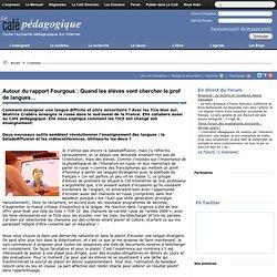 Autour du rapport Fourgous : Quand les élèves vont chercher le prof de langues…