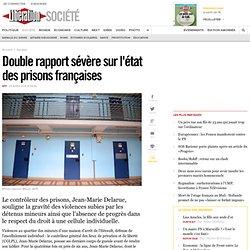 Double rapport sévère sur l'état des prisons françaises