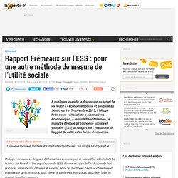 Rapport Frémeaux sur l'ESS : pour une autre méthode de mesure de l'utilité sociale