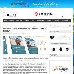 Pure Agency publie son rapport sur la mobilité dans le Tourisme