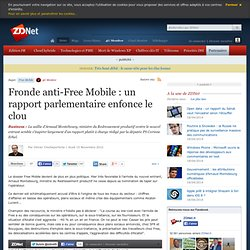 Fronde anti-Free Mobile : un rapport parlementaire enfonce le clou