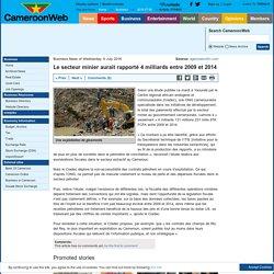 Le secteur minier aurait rapporté 4 milliards entre 2009 et 2014