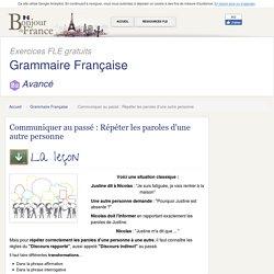 Grammaire Française - Avancé b2 - Rapporter un discours au passé.