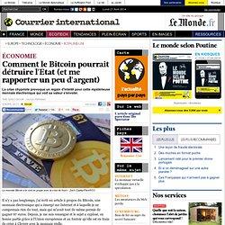Comment le Bitcoin pourrait détruire l'Etat (et me rapporter un peu d'argent)