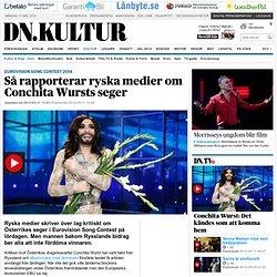 Så rapporterar ryska medier om Conchita Wursts seger