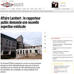 Affaire Lambert: le rapporteur public demande une nouvelle expertise médicale