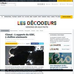 Climat : 5 rapports du GIEC, 5 chiffres alarmants