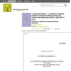 « Lettres de Kharkov » : La famine en Ukraine et dans le Caucase du Nord [à travers les rapports des diplomates italiens, 1932-1934**]