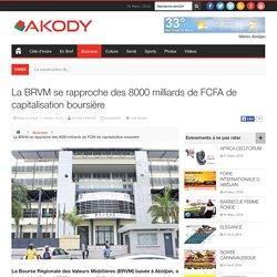 La BRVM se rapproche des 8000 milliards de FCFA de capitalisation boursière - AKODY NEWS