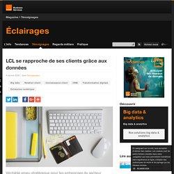 LCL se rapproche de ses clients grâce aux données