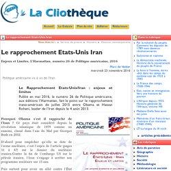 Le rapprochement Etats-Unis Iran - La Cliothèque