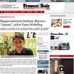 "Rapprochement Sarkozy-Bayrou : ""Jamais"", selon Yann Wehrling"