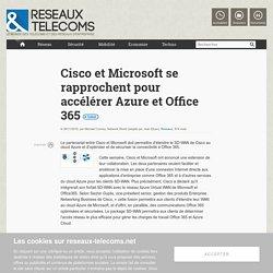 Cisco et Microsoft se rapprochent pour accélérer Azure et Office 365 - Actualités RT Réseaux
