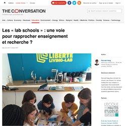 """Les """"Lab Schools"""": unevoie pourrapprocher enseignement etrecherche?"""