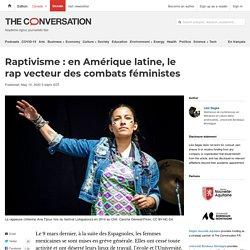 Raptivisme : en Amérique latine, le rap vecteur des combats féministes
