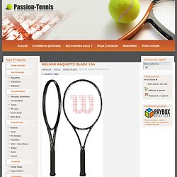 Tennis, raquette, chaussures, bagagerie, grip, cordage, balles - Passion-Tennis