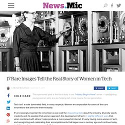 17 Rare Images Tell the Real Story of Women in Tech