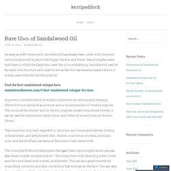 Rare Uѕеѕ оf Sandalwood Oil