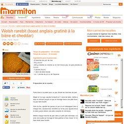 Welsh rarebit (toast anglais gratiné à la bière et cheddar)