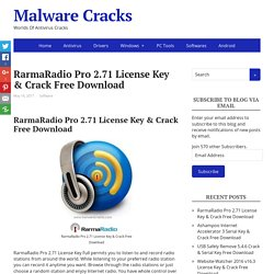 RarmaRadio Pro 2.71 License Key & Crack Free Download