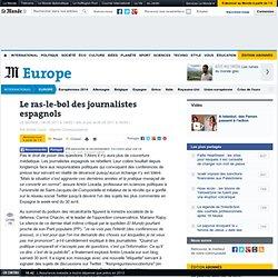 Le ras-le-bol des journalistes espagnols